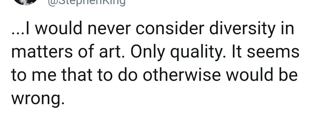 """Stephen King tweet: """"...I would never consider diversity in matters of the art. Only quality. It seems to me that to do otherwise would be wrong."""""""