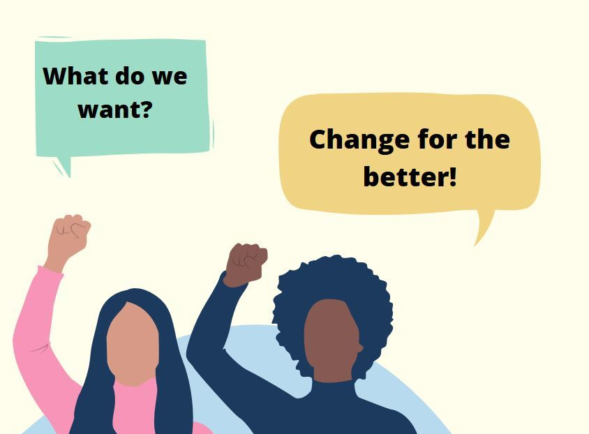"""digital drawing of black and brown women with raised fists saying, """"What do we want?"""" """"Change for the better!"""""""