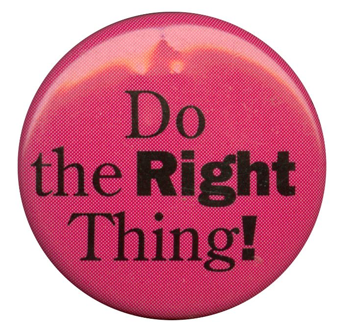 image is a red pin with popular phrase, 'Do the Right Thing!' printed on it in black letters